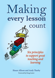 Book Review: Making Every Lesson Count: Six principles to support great teaching and learning