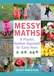 Book Review: Juliet Robertson's Messy Maths: A Playful, Outdoor Approach for Early Years