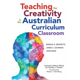 Book Review: Ronald Beghetto, James Kaufman and John Baer's Teaching for Creativity in the Australian Curriculum Classroom