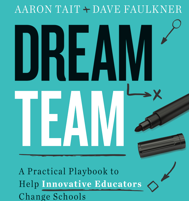 Product Spotlight: Dream Team – A Practical Playbook to Help Innovative Educators Change Schools