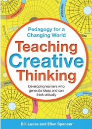 Book Review: Bill Lucas and Ellen Spencer's – Teaching Creative Thinking: Developing Learners Who Generate Ideas and Can Think Critically